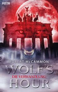 WOLF'S HOUR 01. Die Verwandlung
