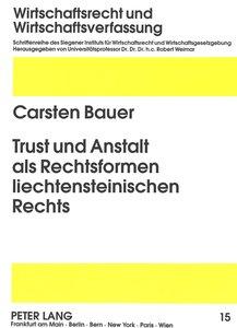 Trust und Anstalt als Rechtsformen liechtensteinischen Rechts