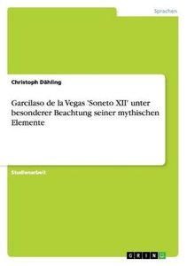 Garcilaso de la Vegas 'Soneto XII' unter besonderer Beachtung se