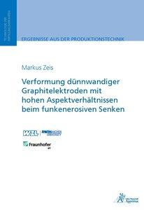Verformung dünnwandiger Graphitelektroden mit hohen Aspektverhäl