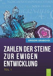 Die Zahlen Der Steine Zur Ewigen Entwicklung - Teil 1 (German Ed