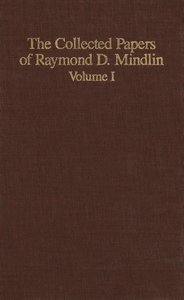 The Collected Papers of Raymond D. Mindlin Volume I