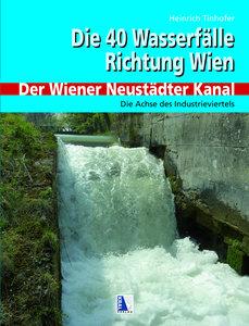 40 Wasserfälle Richtung Wien - Der Wiener Neustädter Kanal