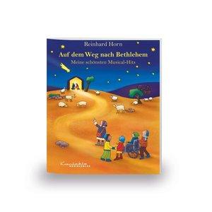 Auf dem Weg nach Bethlehem - Meine schönsten Musical-Hits