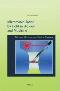 Micromanipulation by Light in Biology and Medicine