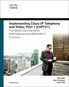 Implementing Cisco IP Telephony and Video, Part 1 (Ciptv1) Found