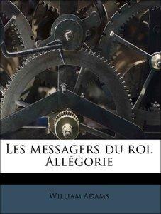 Les messagers du roi. Allégorie