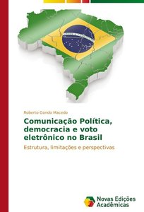 Comunicação Política, democracia e voto eletrônico no Brasil