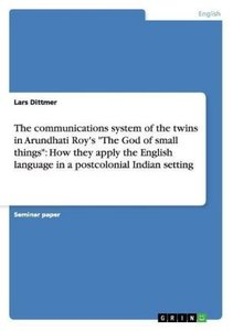 """The communications system of the twins in Arundhati Roy's """"The G"""
