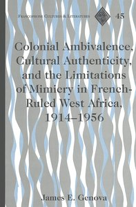 Colonial Ambivalence, Cultural Authenticity, and the Limitations