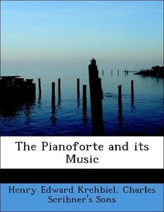 The Pianoforte and its Music