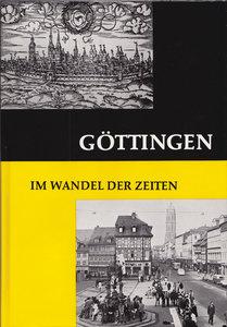 Göttingen im Wandel der Zeiten
