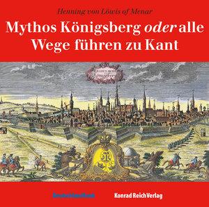Mythos Königsberg oder alle Wege führen zu Kant