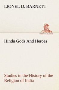 Hindu Gods And Heroes Studies in the History of the Religion of