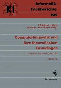 Computerlinguistik und ihre theoretischen Grundlagen