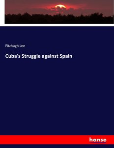 Cuba\'s Struggle against Spain
