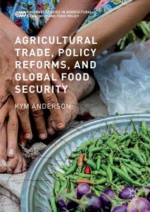 Agricultural Trade, Policy Reforms, and Global Food Security