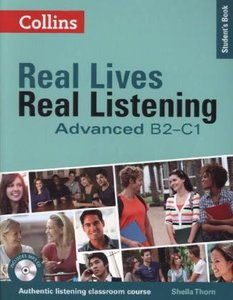 Real Lives, Real Listening: Advanced Student\'s Book