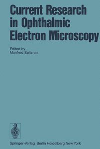 Current Research in Ophthalmic Electron Microscopy