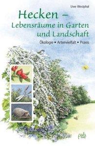 Hecken - Lebensräume in Garten und Landschaft