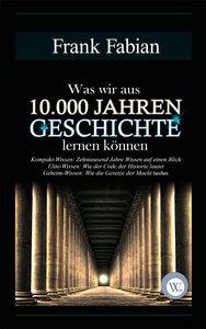 Was wir aus 10.000 Jahren Geschichte lernen können