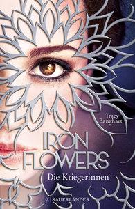 Iron Flowers - Die Kriegerinnen