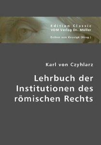Lehrbuch der Institutionen des römischen Rechts