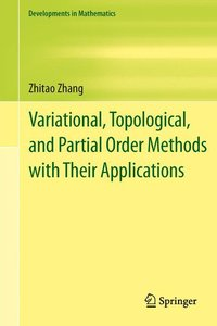 Variational, Topological, and Partial Order Methods with Their A