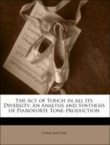The Act of Touch in All Its Diversity: An Analysis and Synthesis