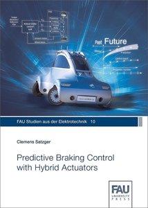 Predictive Braking Control with Hybrid Actuators