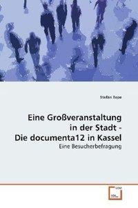 Eine Großveranstaltung in der Stadt - Die documenta12 in Kassel