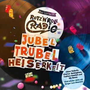 Rotz\'N\'Roll Radio - Jubel, Trubel, Heiserkeit