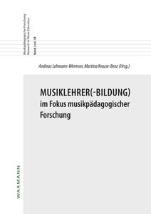 Musiklehrer(-Bildung) im Fokus musikpädagogischer Forschung