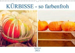 Kürbisse - so farbenfroh (Wandkalender 2021 DIN A3 quer)