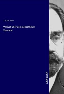 An Essay Concerning Humane Understanding - Volume I (Dodo Press)