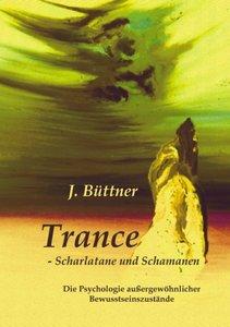 Trance - Scharlatane und Schamanen