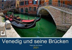 Venedig und seine Brücken (Wandkalender 2021 DIN A4 quer)