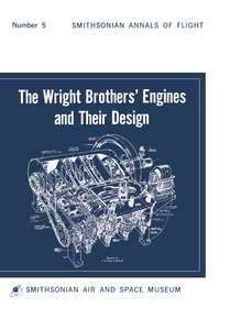 The Wright Brothers\' Engines and Their Design (Smithsonian Inst