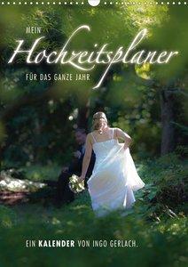 Mein Hochzeitsplaner für das ganze Jahr. (Wandkalender 2021 DIN A4 hoch)