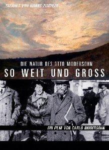 So weit und groß - Die Natur des Otto Modersohn