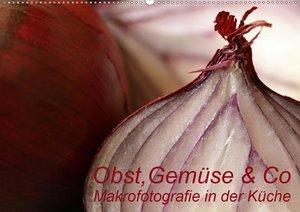 Obst, Gemüse & Co - Makrofotografie in der Küche (Tischkalender