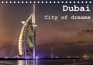 Dubai - City of dreams (Wandkalender 2021 DIN A4 quer)