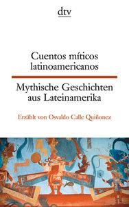 Cuentos míticos latinoamericanos Mythische Geschichten aus Latei