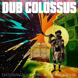 Dub Colossus: Addis Through The Looking Glass