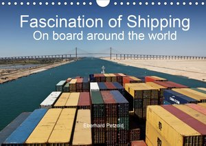 Fascination of Shipping On board around the world (Wall Calendar