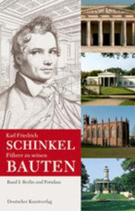 Karl Friedrich Schinkel. Führer zu seinen Bauten 2