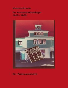 Im Konzentrationslager 1945 - 1950