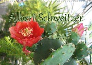 Albert Schweitzer Zitate (Wandkalender 2021 DIN A4 quer)