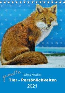 gemalte Tier-Persönlichkeiten (Wandkalender 2021 DIN A3 hoch)