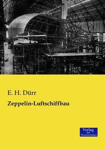 Der Bau von Zeppelin-Luftschiffen